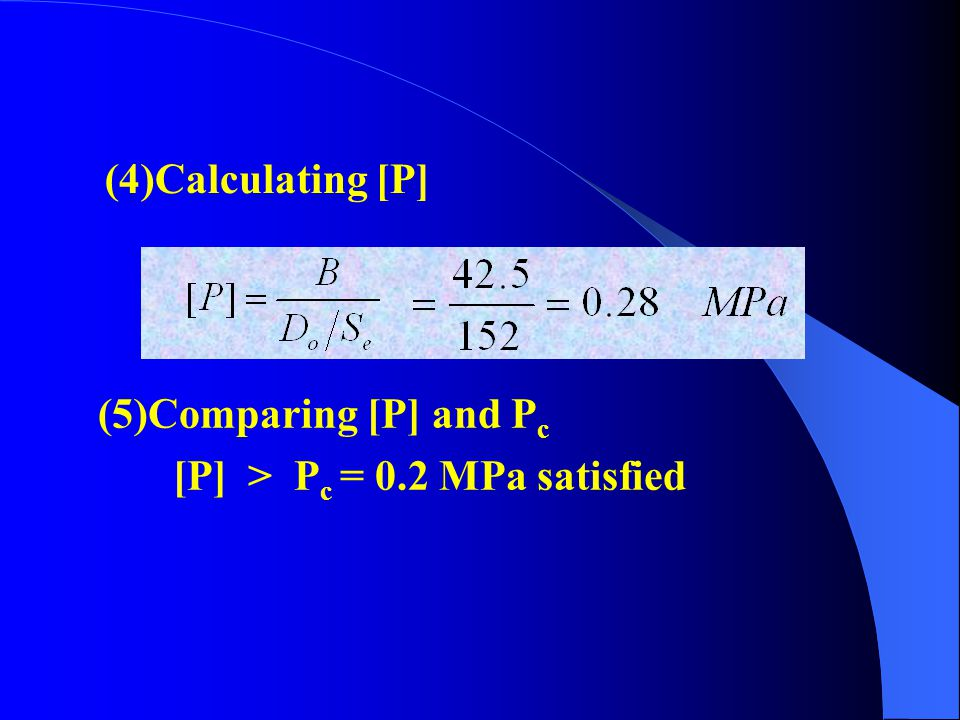 (4)Calculating [P] (5)Comparing [P] and Pc [P] > Pc = 0.2 MPa satisfied